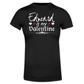 edward is my valentine t-shirt